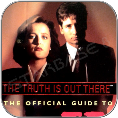 THE TRUTH IS OUT THERE - OFFICIAL GUIDE TO THE X-FILES