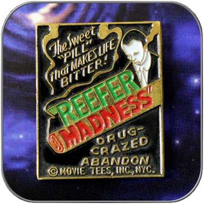 "PIN ""REEFER MADNESS"""